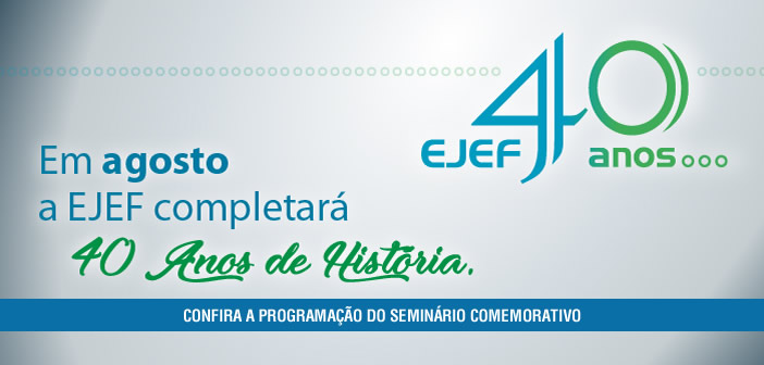 EJEF 40 anos
